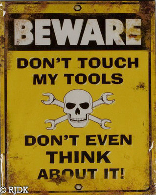 Beware dont touch my tools 25x20
