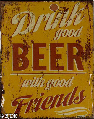 Drink good Beer with good Friends 25x20