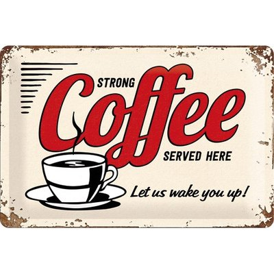 Strong Coffee Served Here 20x30 3D