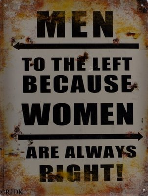 Men to the left Because woman are always right 33x25