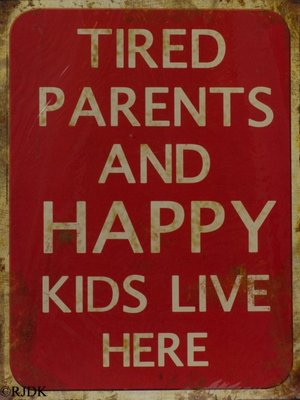 Tired parents and happy kids live here 33x25