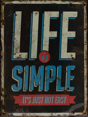 Life is simple it's just not easy 33x25
