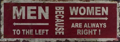 Men to the left because Women are always right 13x36