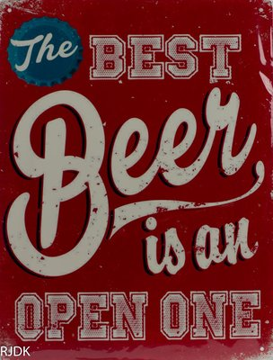 The best Beer is an Open one 33x25