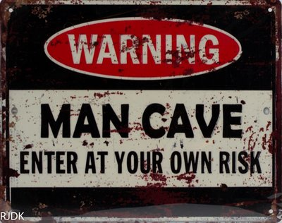 Warning man cave, Enter at your own Risk 20x25