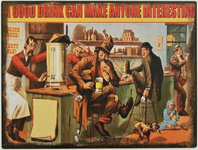 "2D bord ""A good drink can make anyone interesting"" 33x25cm"