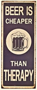 "2D bord ""Beer is cheaper than Therapy"" 50x20cm"