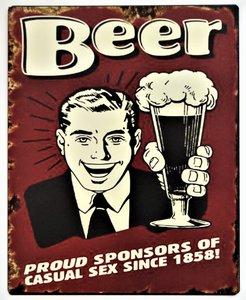 """2D bord """"Beer, Proud sponsors of casual sex since 1858!"""" 25x20cm"""