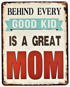 "2D bord ""Behind every good kid is a great Mom"" 25x20cm"