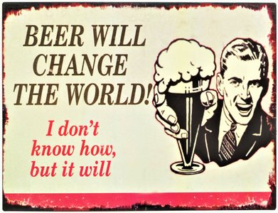 "2D bord ""Beer will change the world!"" 25x33cm"