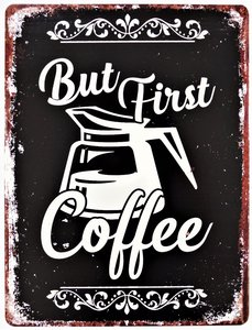 """2D bord """"But first Coffee"""" 33x25cm"""