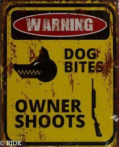WARNING DOG BITES, OWNER SHOOTS