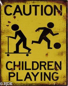 CAUTION childeren playing