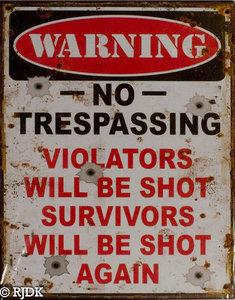 WARNING no trespassing violators will be shot