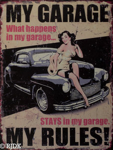 My garage - My rules 33x25