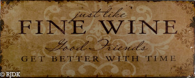 Just like Fine Wines