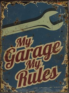 My garage My Rules 33x25