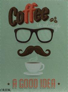 Coffee is always a good idea 33x25