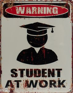 Warning student at work 25x20